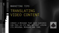 Video translation tips for digital content in any language