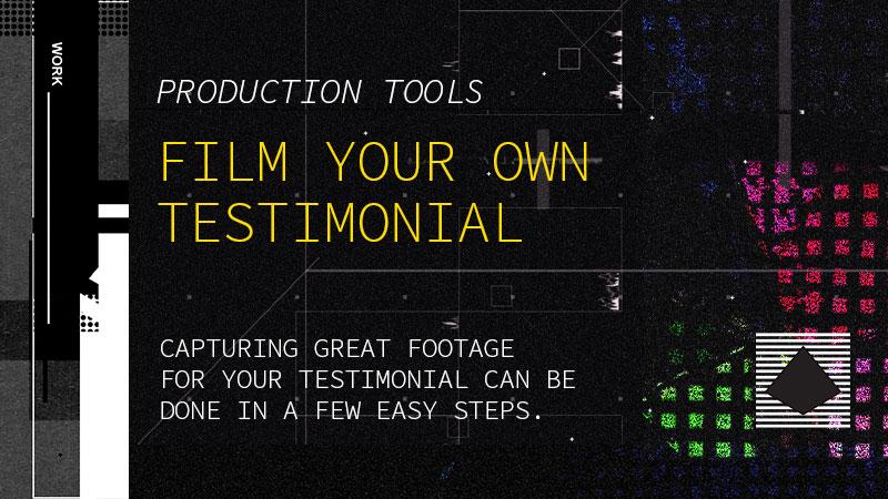 Tips to film your own testimonial
